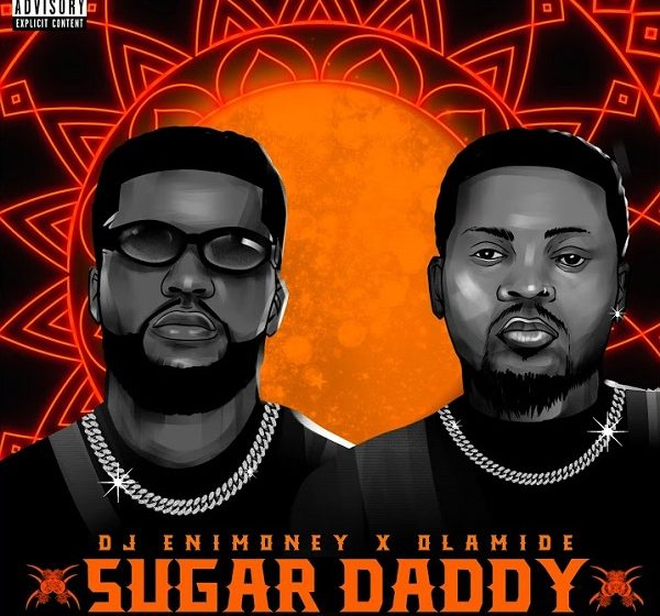 "DJ Enimoney ft. Olamide – ""Sugar Daddy """